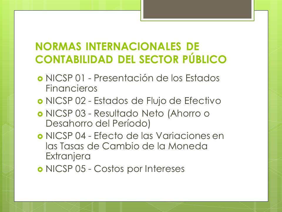 NORMAS INTERNACIONALES DE CONTABILIDAD DEL SECTOR PÚBLICO NICSP 01 - Presentación de los Estados Financieros NICSP 02 - Estados de Flujo de Efectivo N