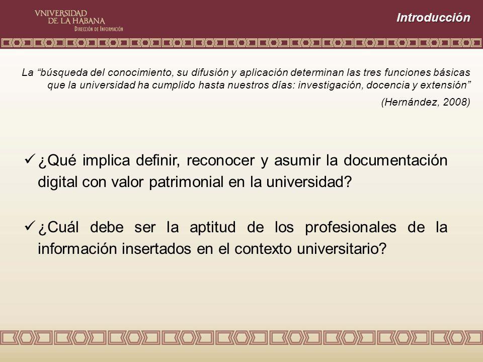 Introducción ¿Qué implica definir, reconocer y asumir la documentación digital con valor patrimonial en la universidad.
