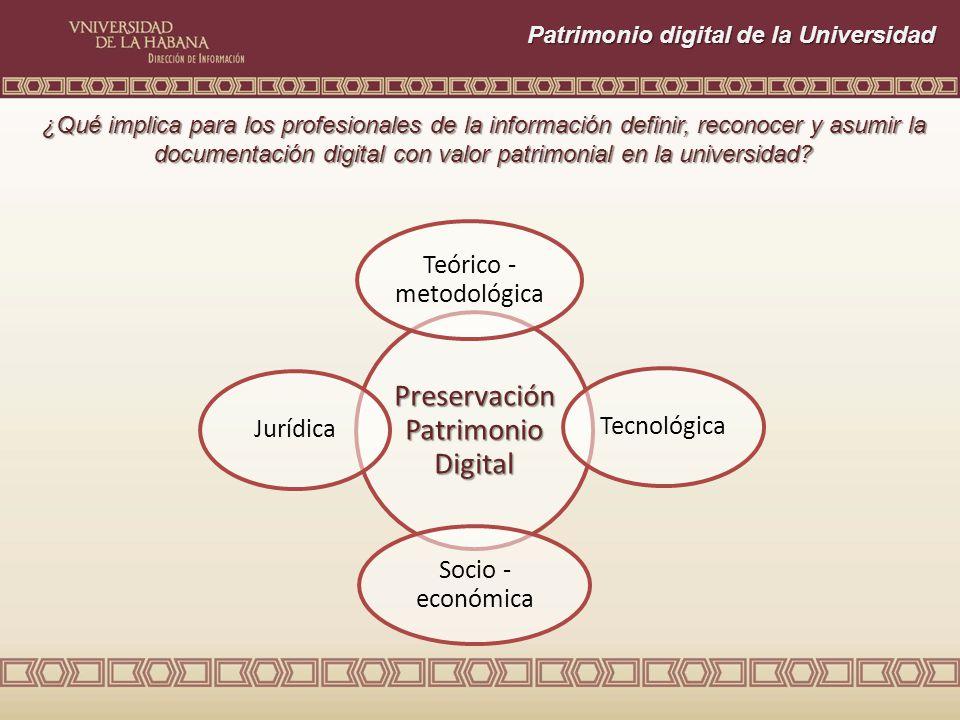 Patrimonio digital de la Universidad ¿Qué implica para los profesionales de la información definir, reconocer y asumir la documentación digital con valor patrimonial en la universidad.