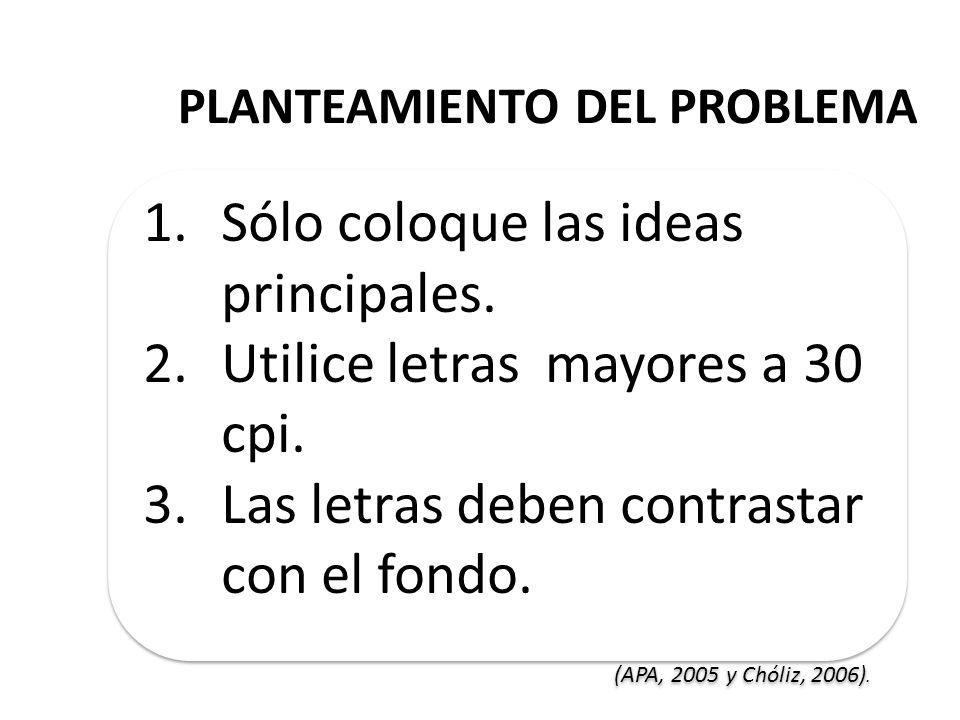 PLANTEAMIENTO DEL PROBLEMA 1.Sólo coloque las ideas principales.