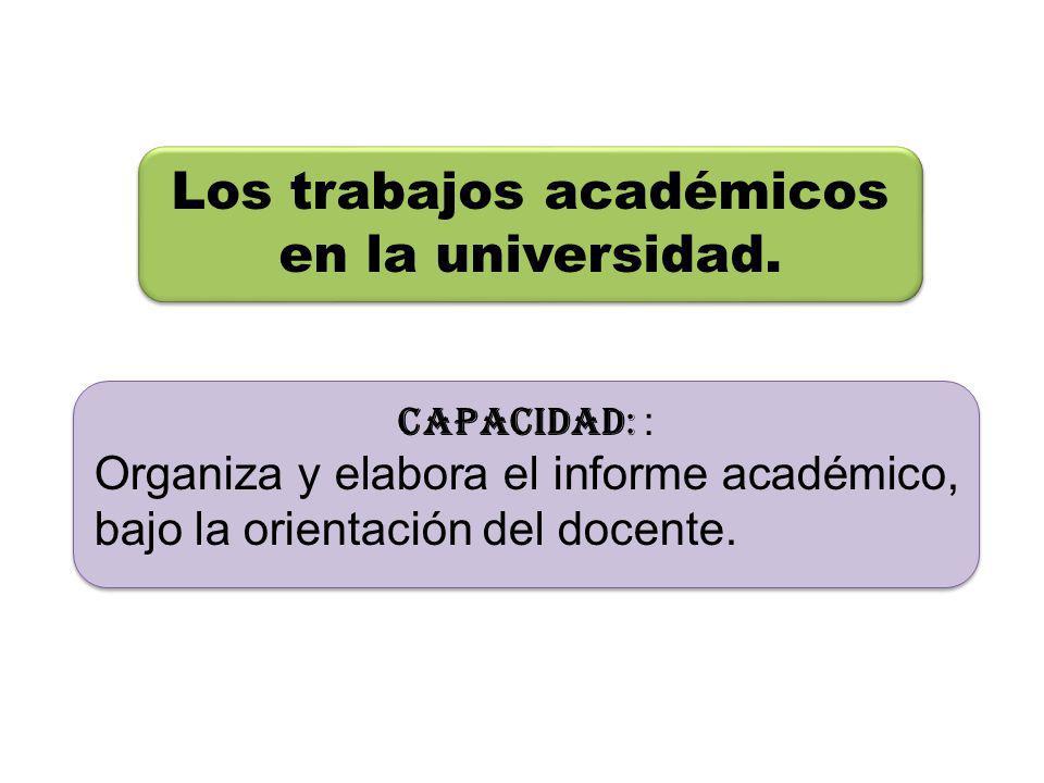 Los trabajos académicos en la universidad.