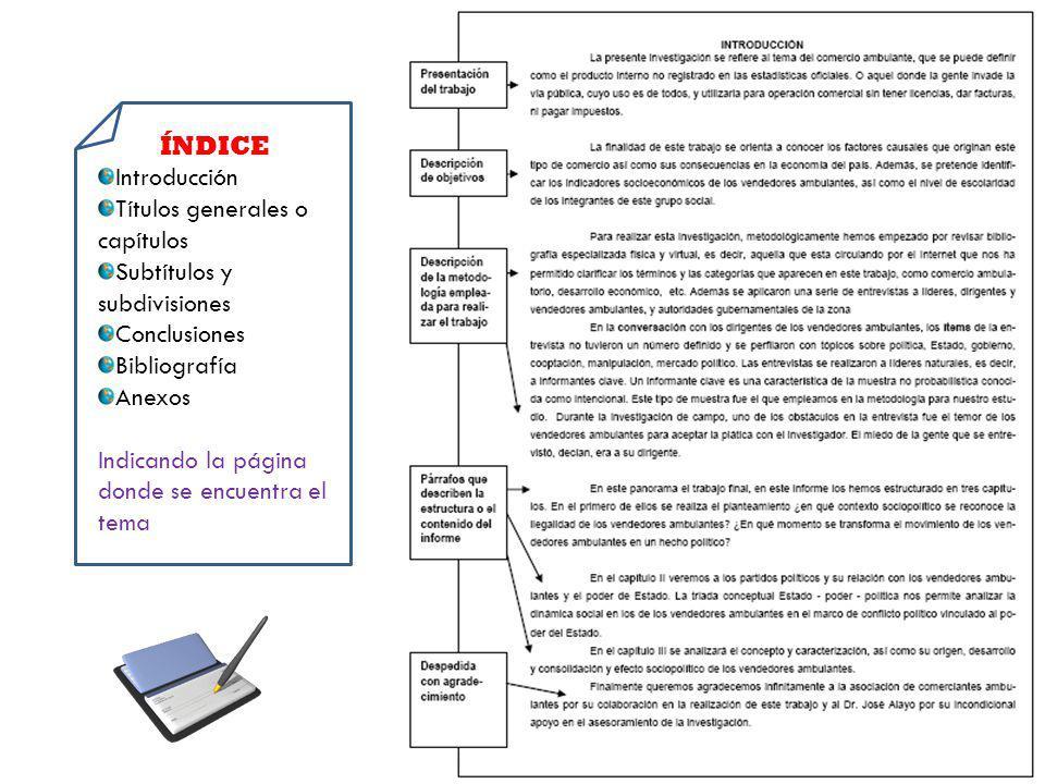 ÍNDICE Introducción Títulos generales o capítulos Subtítulos y subdivisiones Conclusiones Bibliografía Anexos Indicando la página donde se encuentra el tema