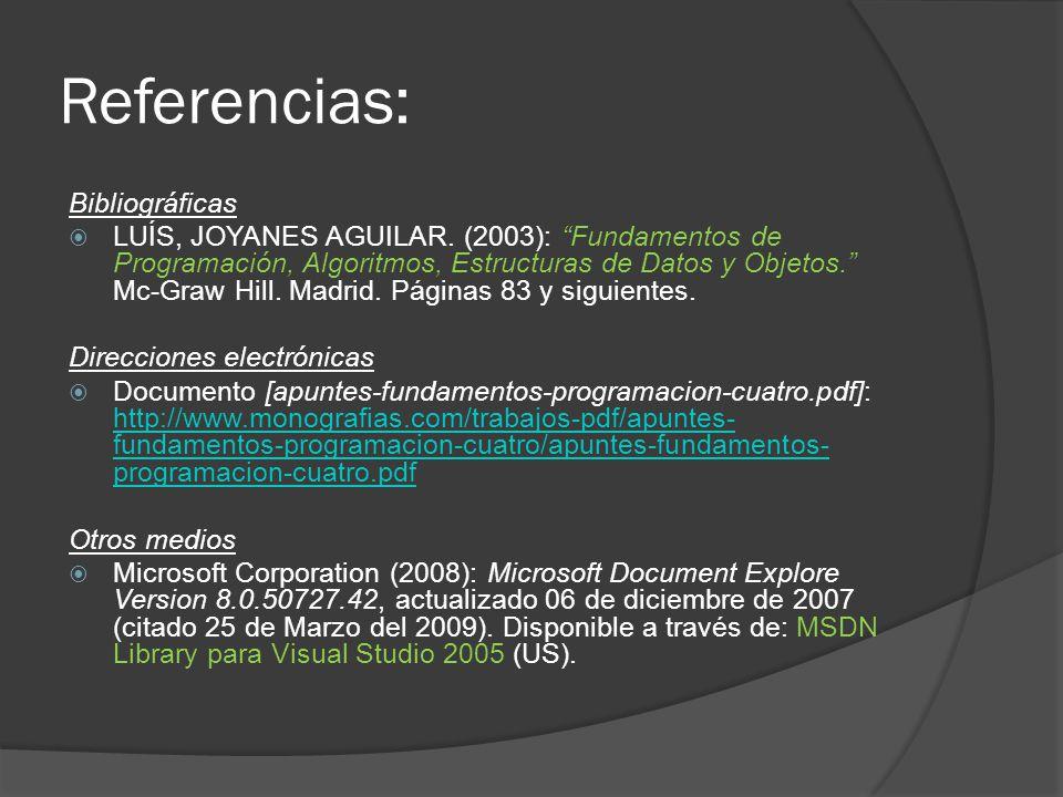 Referencias: Bibliográficas LUÍS, JOYANES AGUILAR.