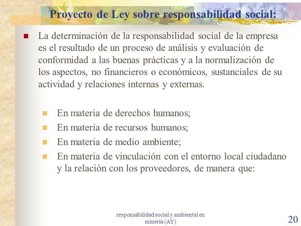 responsabilidad social y ambiental en minería (AY) 20 Proyecto de Ley sobre responsabilidad social: La determinación de la responsabilidad social de l
