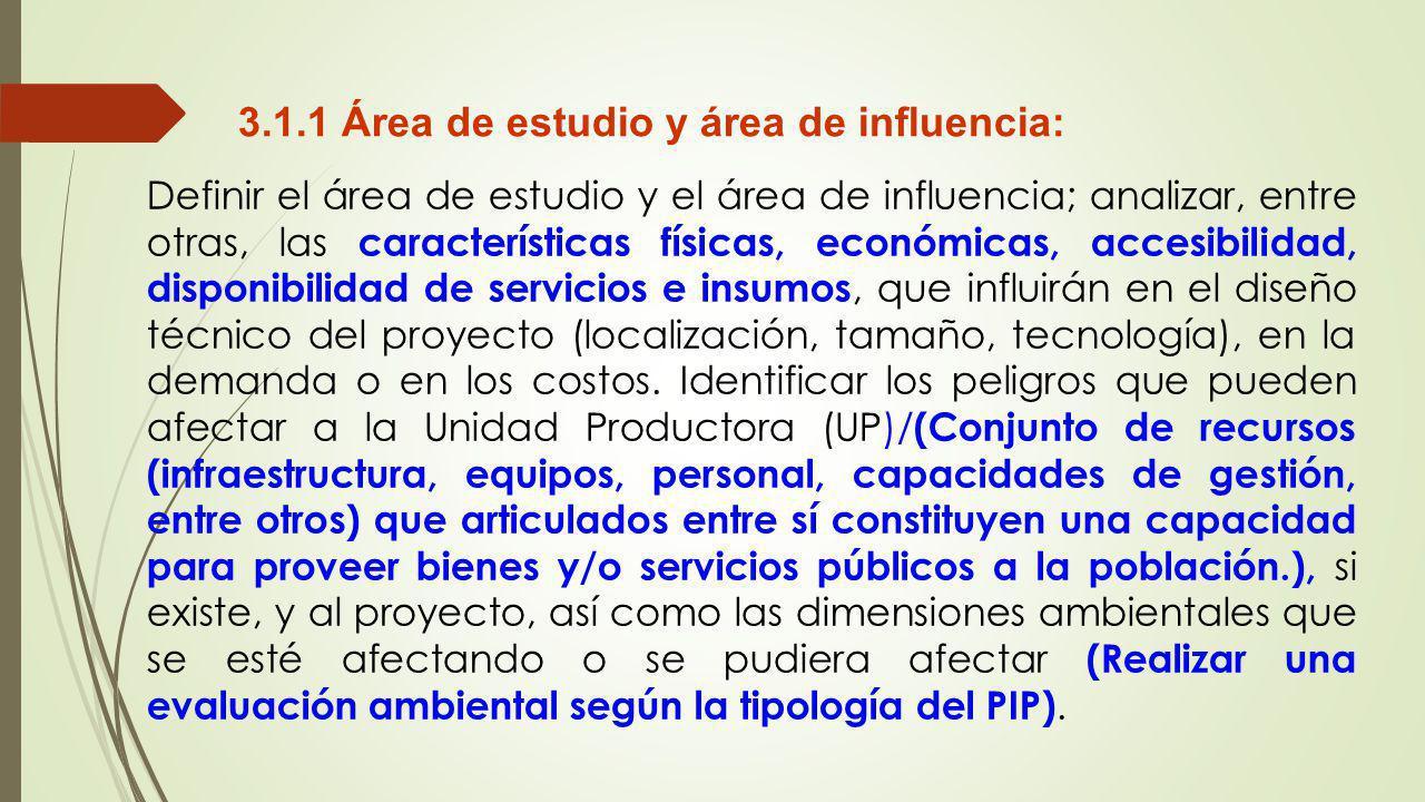 3.1.1 Área de estudio y área de influencia: Definir el área de estudio y el área de influencia; analizar, entre otras, las características físicas, ec