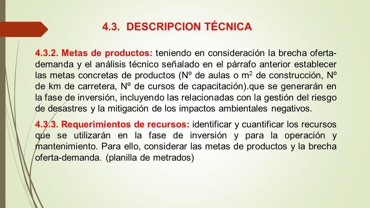 4.3.2. Metas de productos: teniendo en consideración la brecha oferta- demanda y el análisis técnico señalado en el párrafo anterior establecer las me