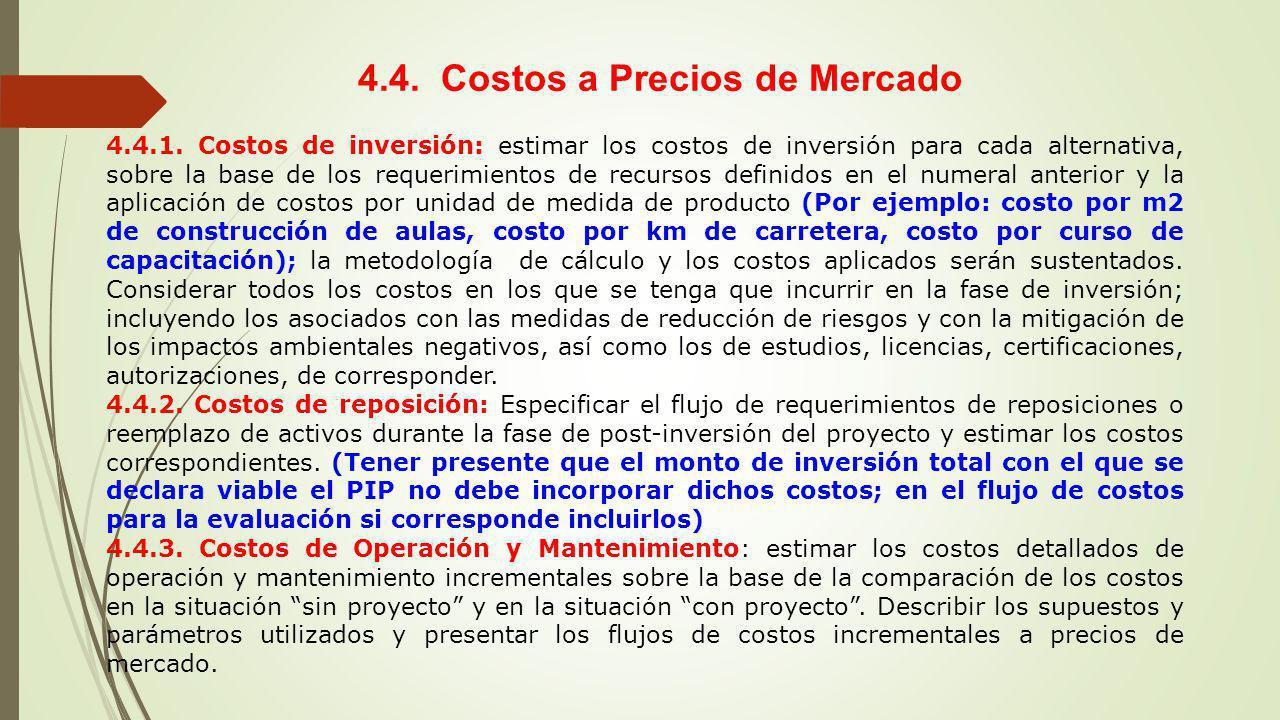4.4. Costos a Precios de Mercado 4.4.1. Costos de inversión: estimar los costos de inversión para cada alternativa, sobre la base de los requerimiento