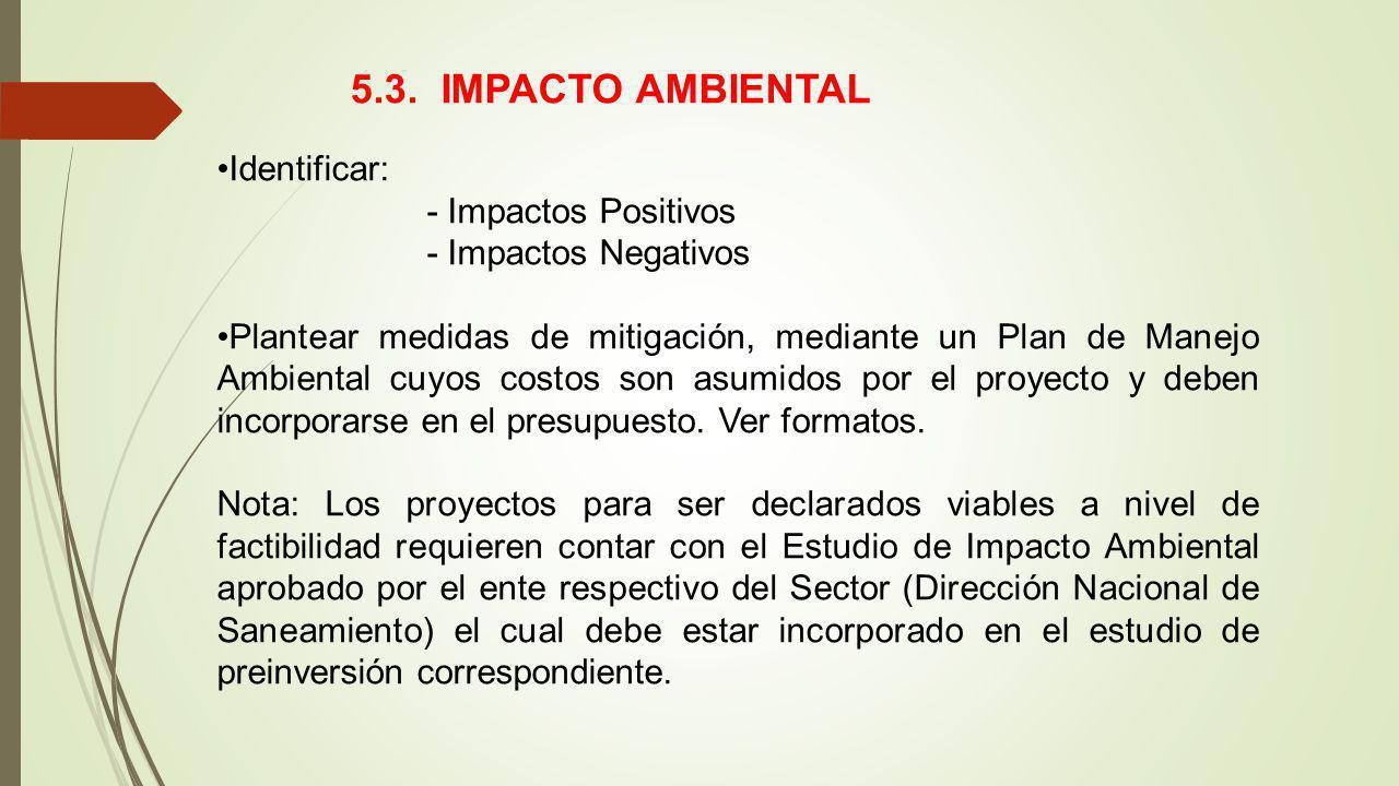 5.3. IMPACTO AMBIENTAL Identificar: - Impactos Positivos - Impactos Negativos Plantear medidas de mitigación, mediante un Plan de Manejo Ambiental cuy