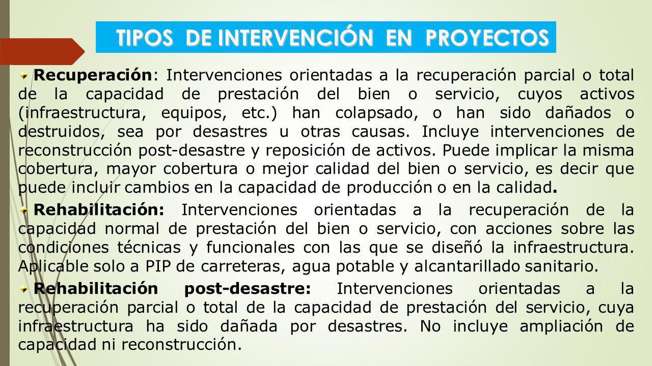 Recuperación: Intervenciones orientadas a la recuperación parcial o total de la capacidad de prestación del bien o servicio, cuyos activos (infraestru