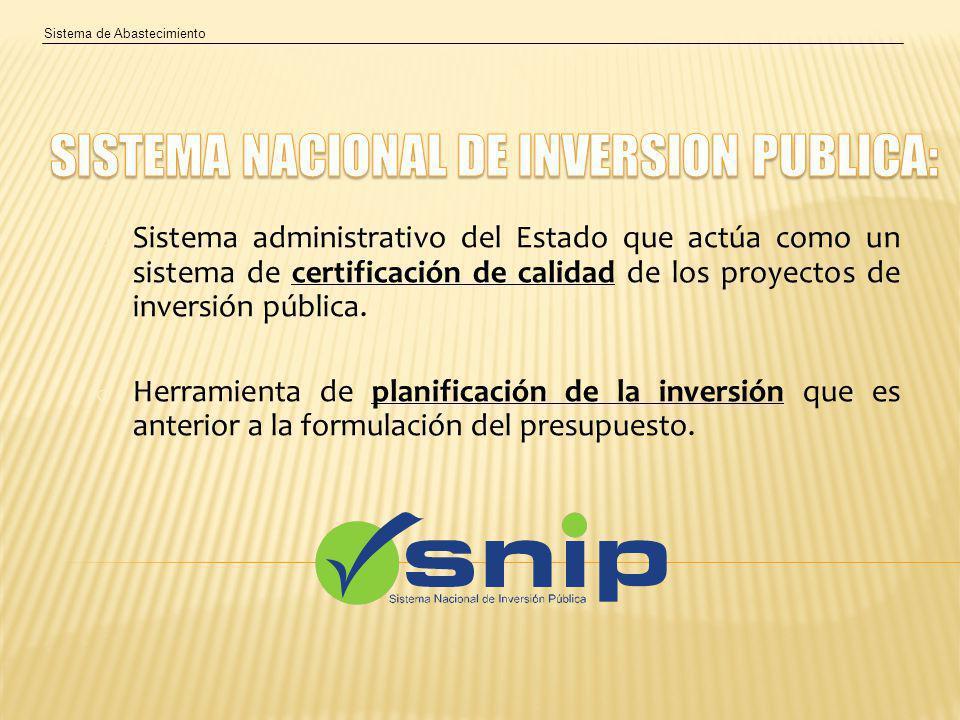 Sistema de Abastecimiento o Sistema administrativo del Estado que actúa como un sistema de certificación de calidad de los proyectos de inversión pública.