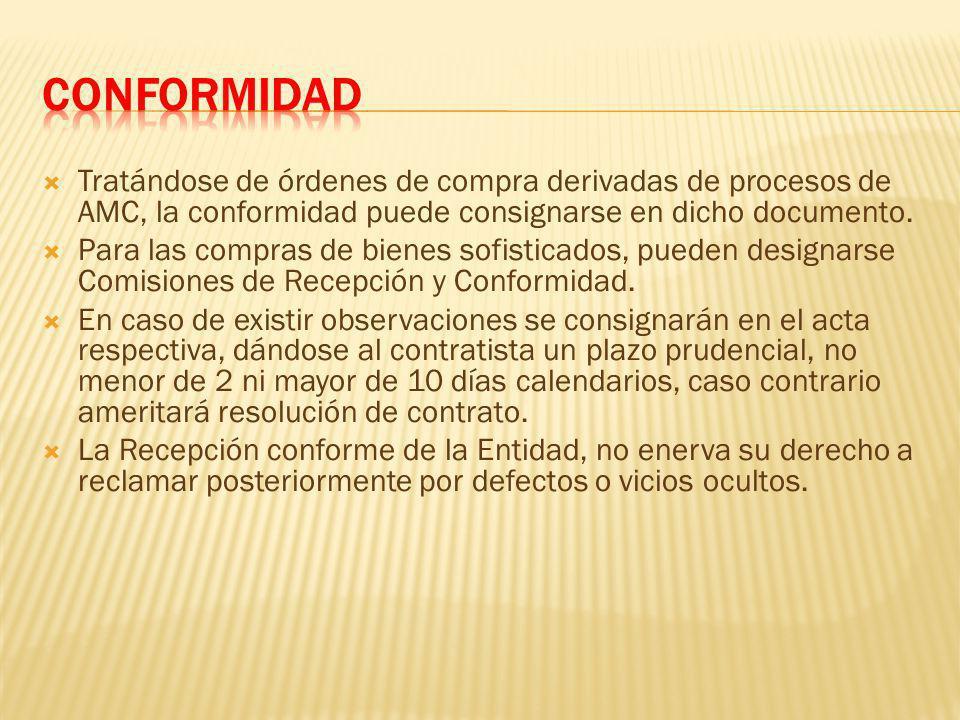Tratándose de órdenes de compra derivadas de procesos de AMC, la conformidad puede consignarse en dicho documento.