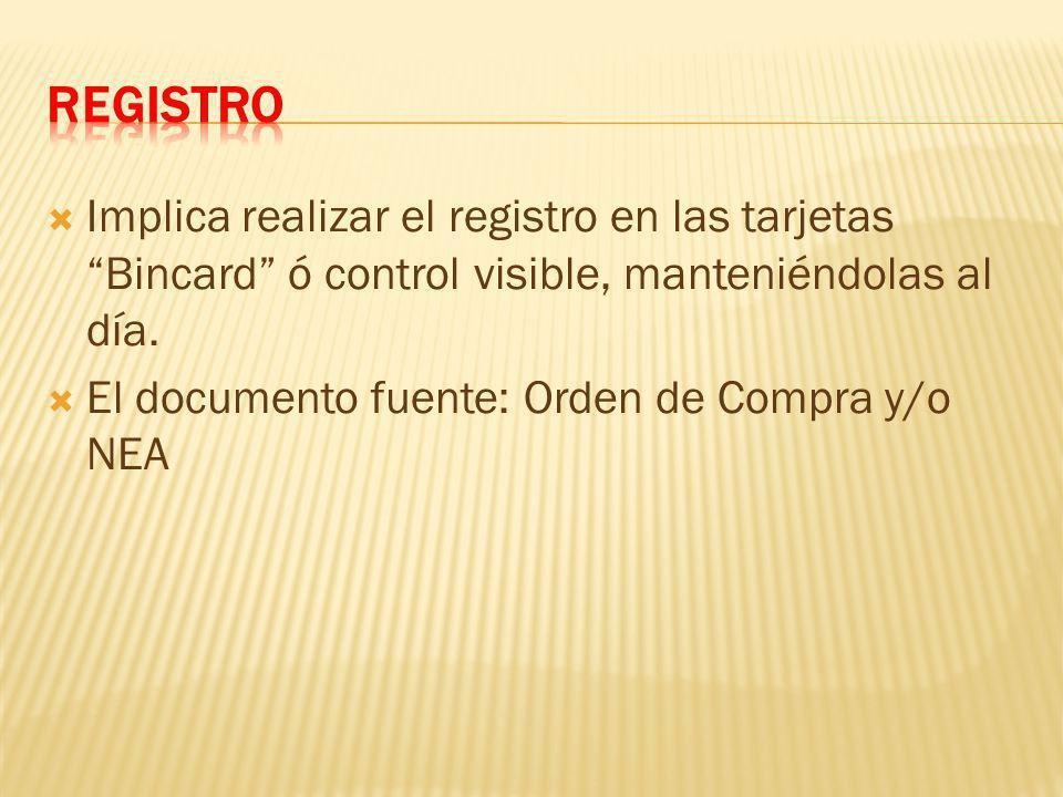 Implica realizar el registro en las tarjetas Bincard ó control visible, manteniéndolas al día.