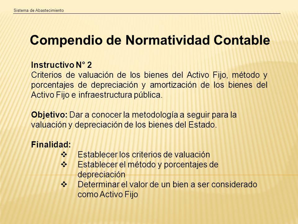 Sistema de Abastecimiento Instructivo N° 2 Criterios de valuación de los bienes del Activo Fijo, método y porcentajes de depreciación y amortización de los bienes del Activo Fijo e infraestructura pública.