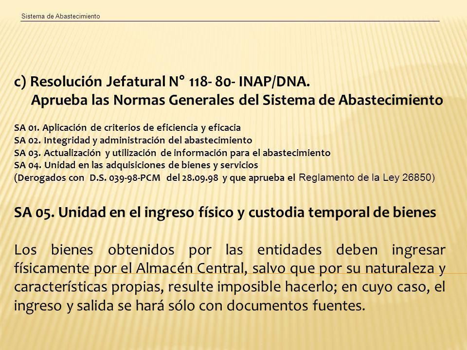 Sistema de Abastecimiento c) Resolución Jefatural N° 118- 80- INAP/DNA.