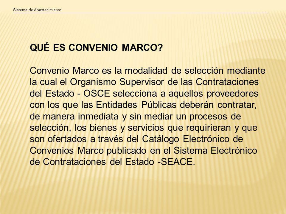 Sistema de Abastecimiento QUÉ ES CONVENIO MARCO.