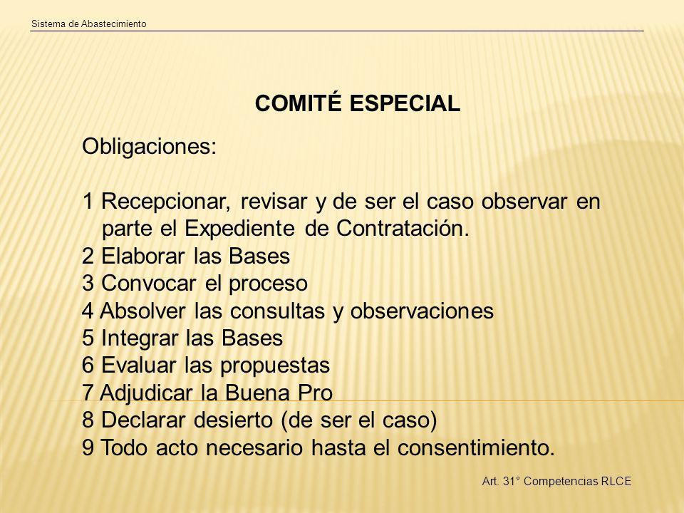 Sistema de Abastecimiento COMITÉ ESPECIAL Obligaciones: 1 Recepcionar, revisar y de ser el caso observar en parte el Expediente de Contratación.