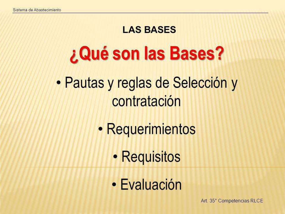 Sistema de Abastecimiento LAS BASES Art.35° Competencias RLCE ¿Qué son las Bases.