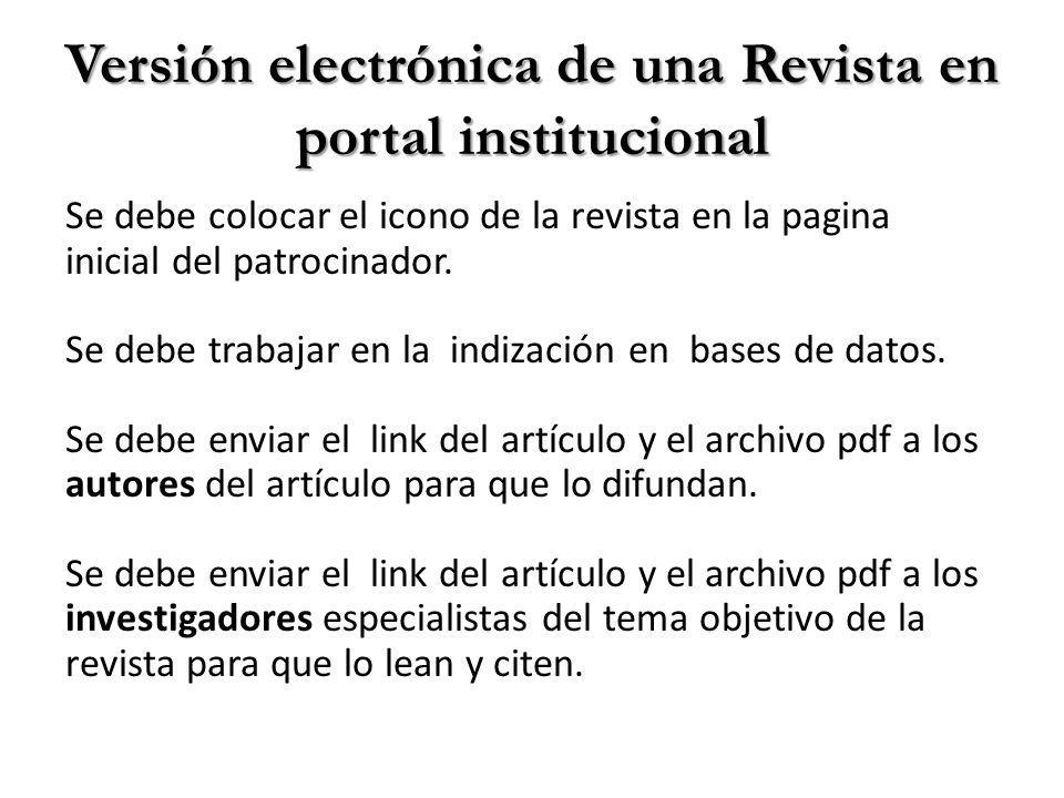 Versión electrónica de una Revista en portal institucional Se debe colocar el icono de la revista en la pagina inicial del patrocinador.