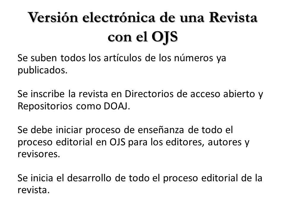 Versión electrónica de una Revista con el OJS Se suben todos los artículos de los números ya publicados.