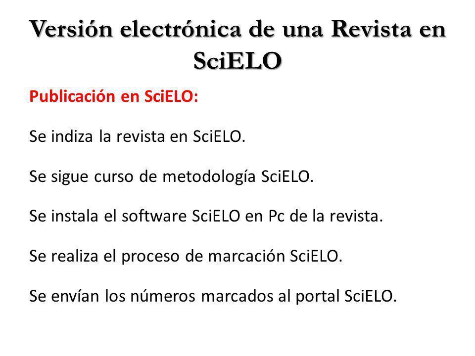 Versión electrónica de una Revista en SciELO Publicación en SciELO: Se indiza la revista en SciELO.