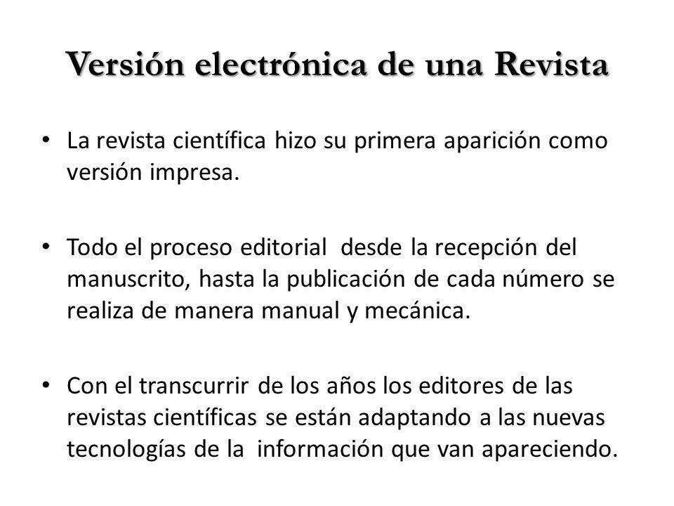 Versión electrónica de una Revista La revista científica hizo su primera aparición como versión impresa.