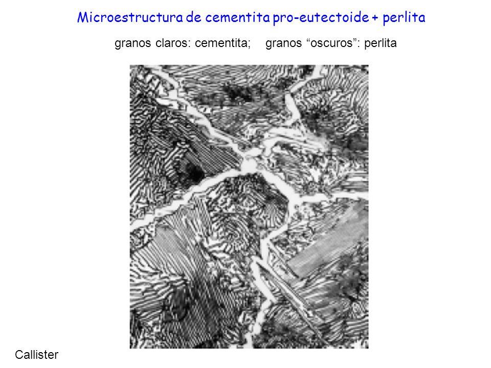 Microestructura de cementita pro-eutectoide + perlita Callister granos claros: cementita; granos oscuros: perlita