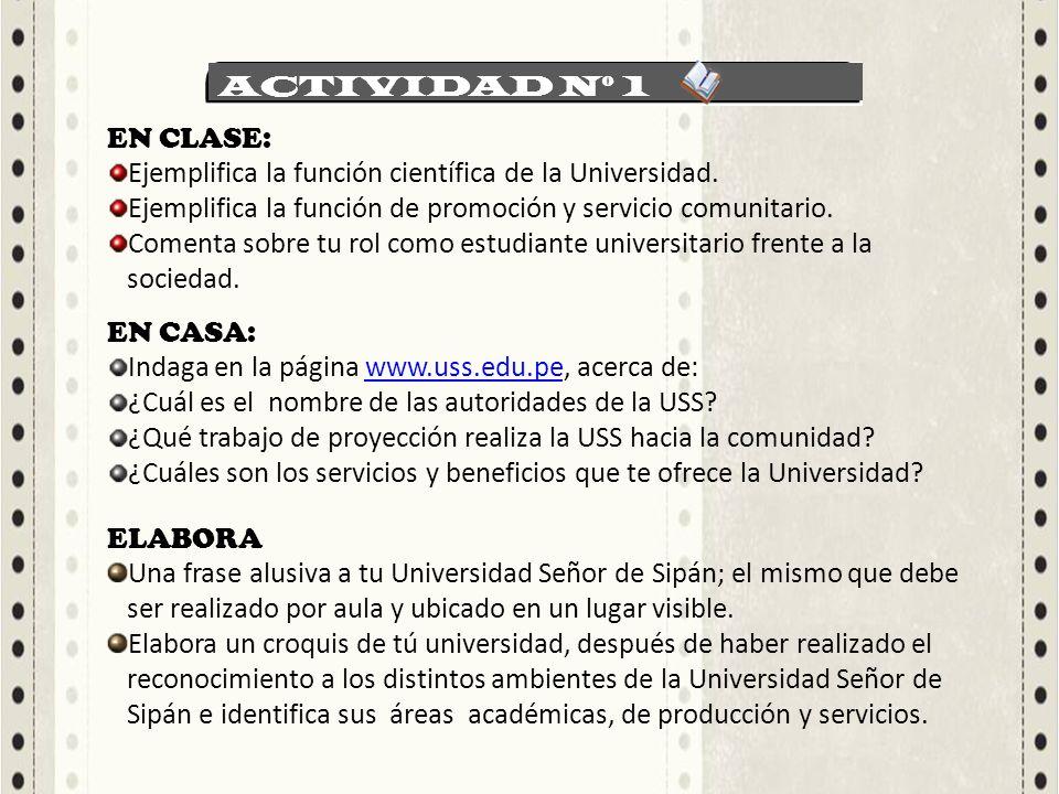ACTIVIDAD Nº 1 EN CLASE: Ejemplifica la función científica de la Universidad.