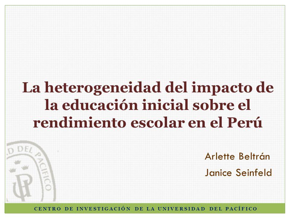 CENTRO DE INVESTIGACIÓN DE LA UNIVERSIDAD DEL PACÍFICO La heterogeneidad del impacto de la educación inicial sobre el rendimiento escolar en el Perú A