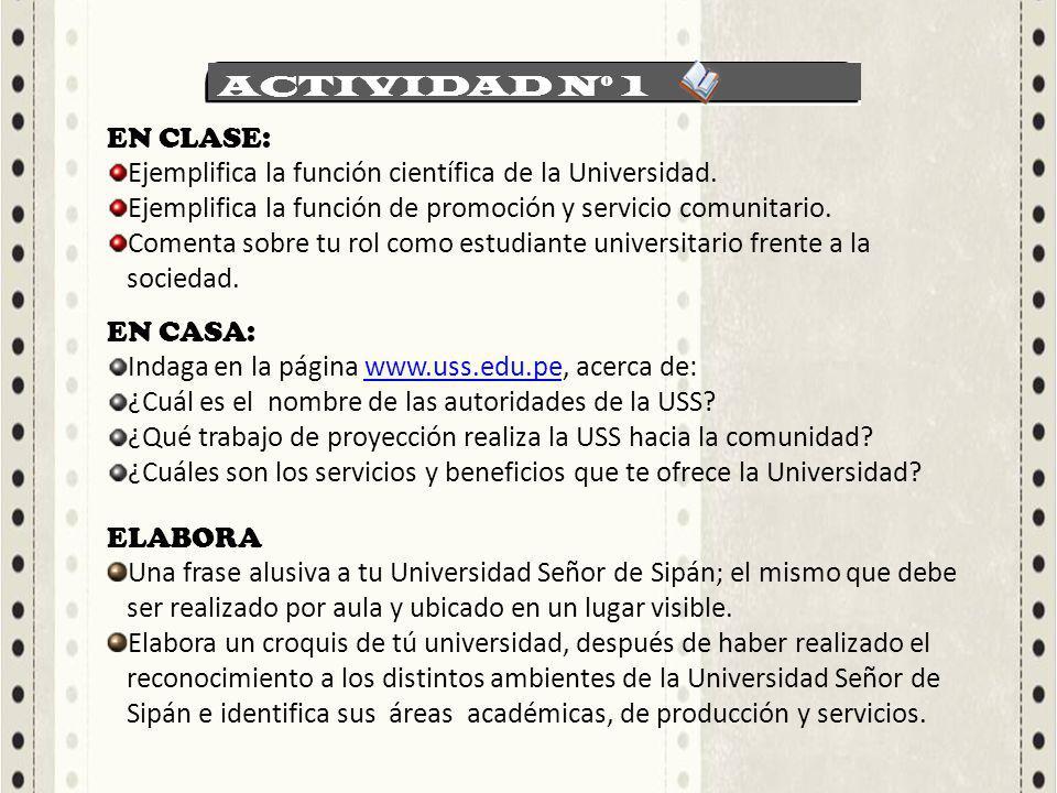ACTIVIDAD Nº 1 EN CLASE: Ejemplifica la función científica de la Universidad. Ejemplifica la función de promoción y servicio comunitario. Comenta sobr