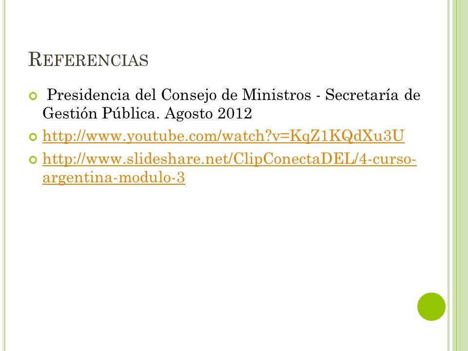 R EFERENCIAS Presidencia del Consejo de Ministros - Secretaría de Gestión Pública.