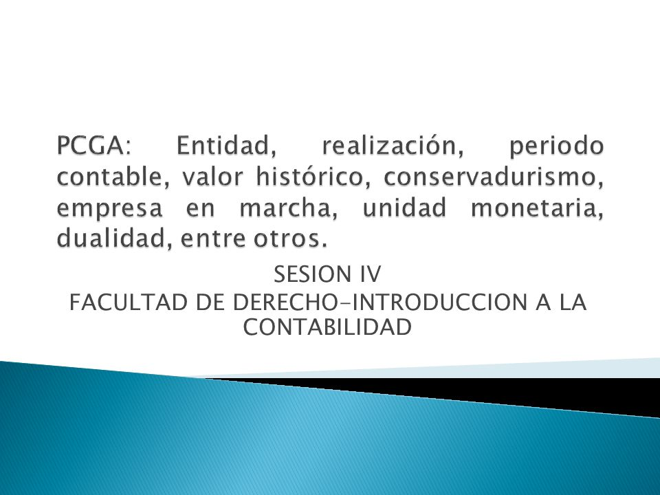 SESION IV FACULTAD DE DERECHO-INTRODUCCION A LA CONTABILIDAD
