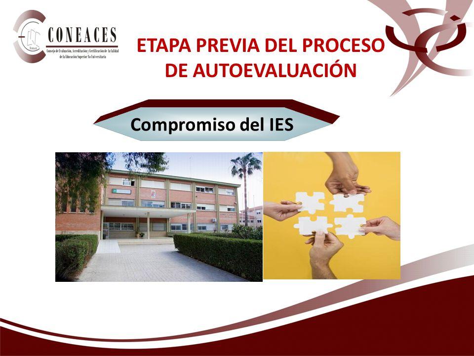 ETAPA PREVIA DEL PROCESO DE AUTOEVALUACIÓN Compromiso del IES