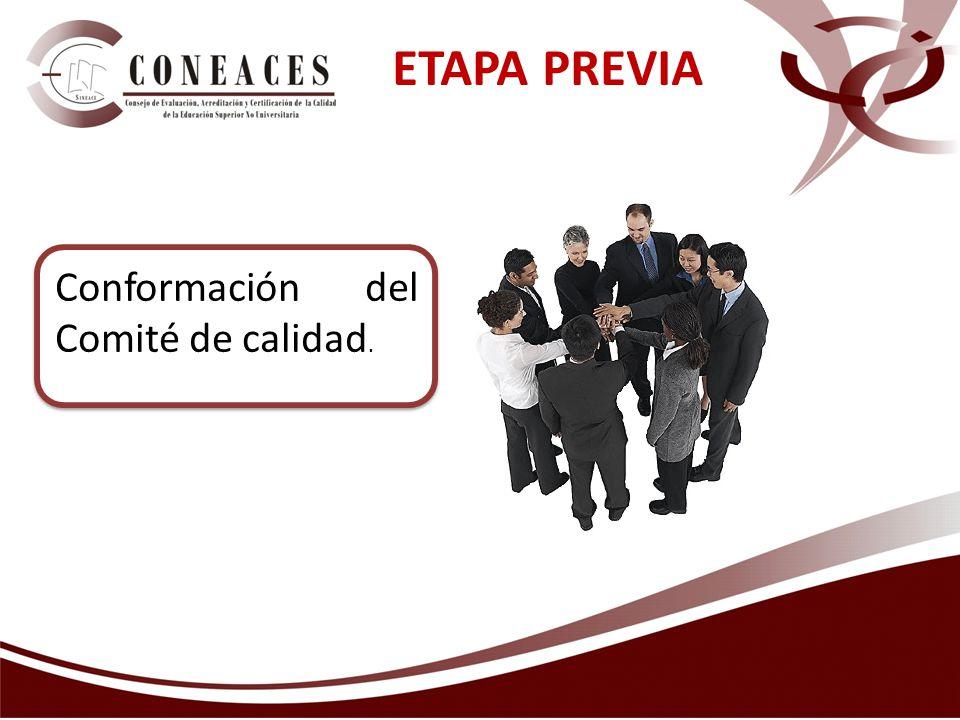 ETAPA PREVIA Conformación del Comité de calidad.