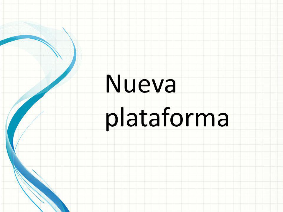 Nueva plataforma