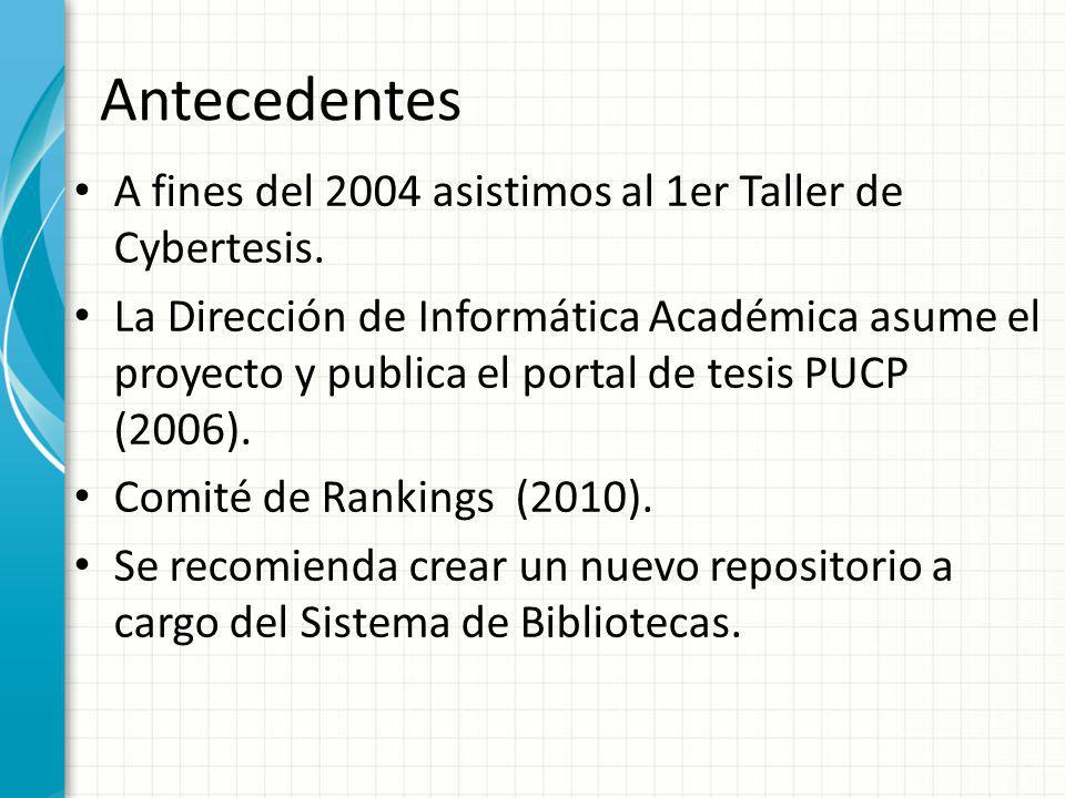 A fines del 2004 asistimos al 1er Taller de Cybertesis. La Dirección de Informática Académica asume el proyecto y publica el portal de tesis PUCP (200