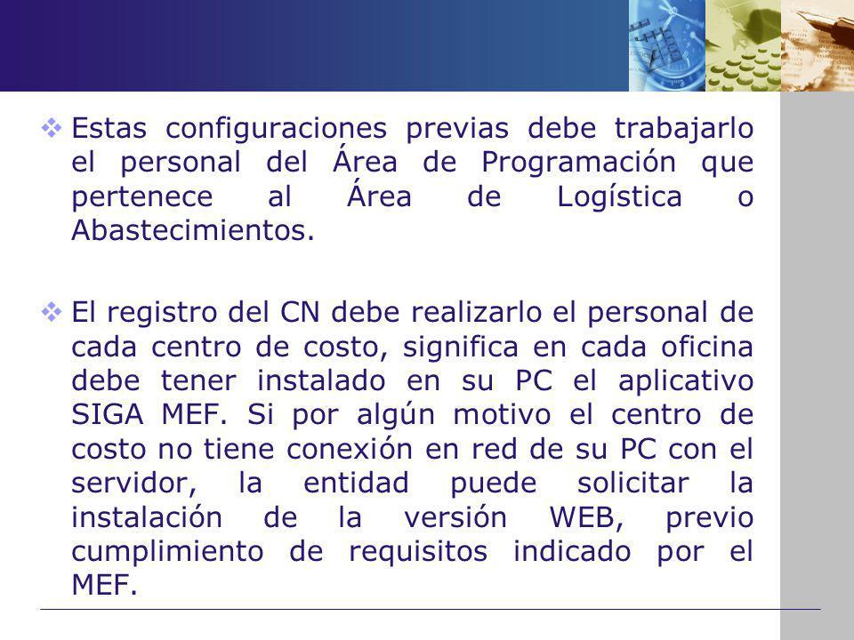 Estas configuraciones previas debe trabajarlo el personal del Área de Programación que pertenece al Área de Logística o Abastecimientos. El registro d