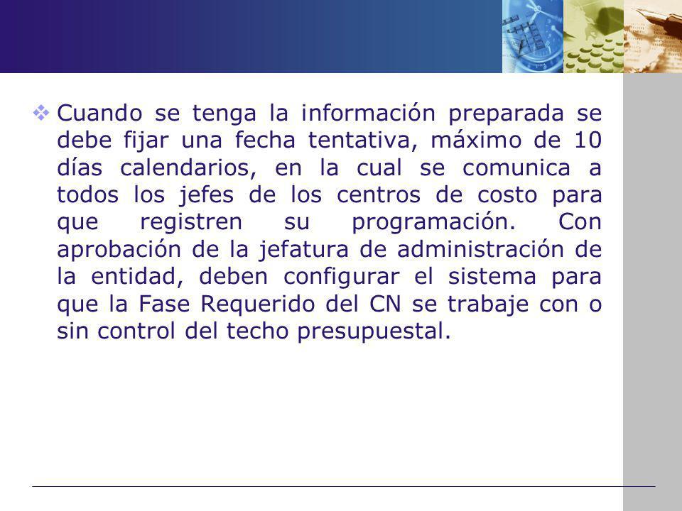 Cuando se tenga la información preparada se debe fijar una fecha tentativa, máximo de 10 días calendarios, en la cual se comunica a todos los jefes de