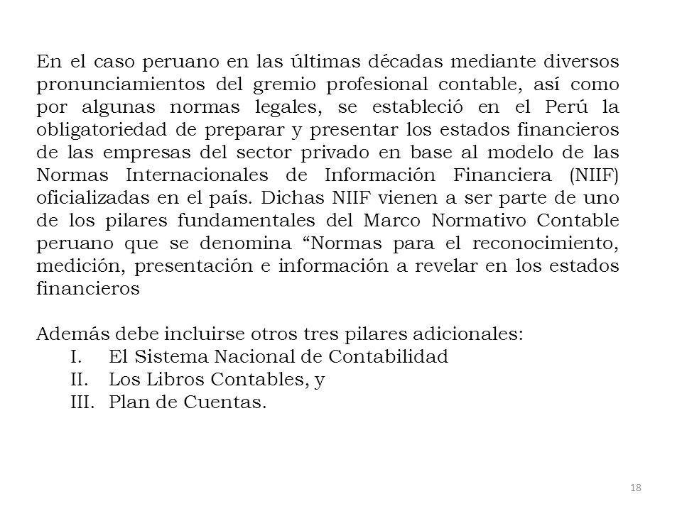 En el caso peruano en las últimas décadas mediante diversos pronunciamientos del gremio profesional contable, así como por algunas normas legales, se