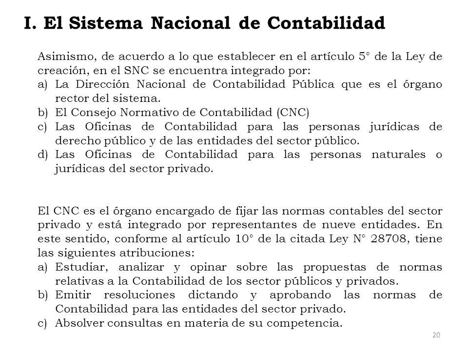 Asimismo, de acuerdo a lo que establecer en el artículo 5° de la Ley de creación, en el SNC se encuentra integrado por: a)La Dirección Nacional de Con