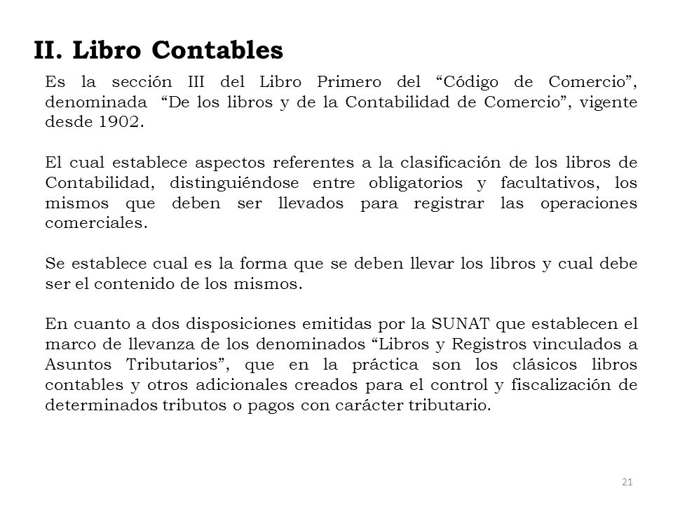 Es la sección III del Libro Primero del Código de Comercio, denominada De los libros y de la Contabilidad de Comercio, vigente desde 1902. El cual est