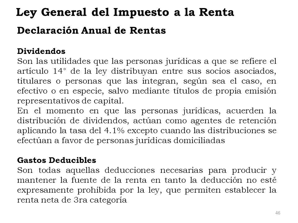 Ley General del Impuesto a la Renta Declaración Anual de Rentas Dividendos Son las utilidades que las personas jurídicas a que se refiere el artículo