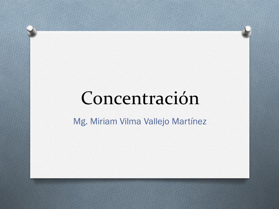 Concentración Mg. Miriam Vilma Vallejo Martínez