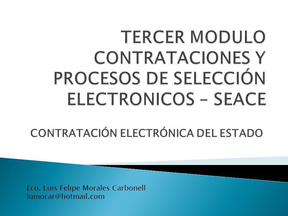 CONTRATACIÓN ELECTRÓNICA DEL ESTADO Eco. Luis Felipe Morales Carbonell lumocar@hotmail.com