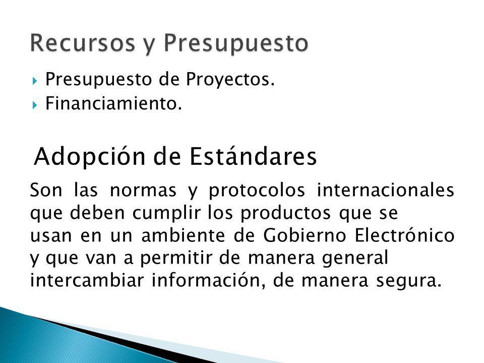 Presupuesto de Proyectos. Financiamiento. Son las normas y protocolos internacionales que deben cumplir los productos que se usan en un ambiente de Go