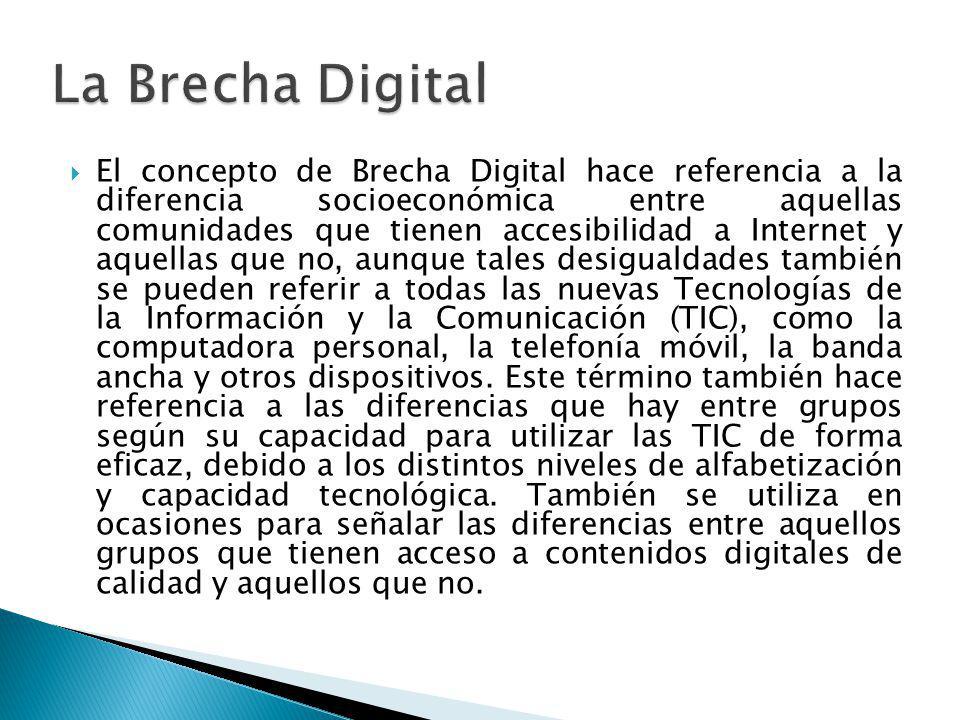 El concepto de Brecha Digital hace referencia a la diferencia socioeconómica entre aquellas comunidades que tienen accesibilidad a Internet y aquellas