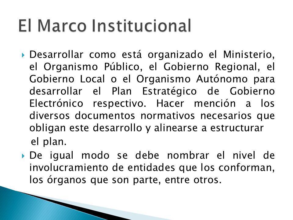 Desarrollar como está organizado el Ministerio, el Organismo Público, el Gobierno Regional, el Gobierno Local o el Organismo Autónomo para desarrollar