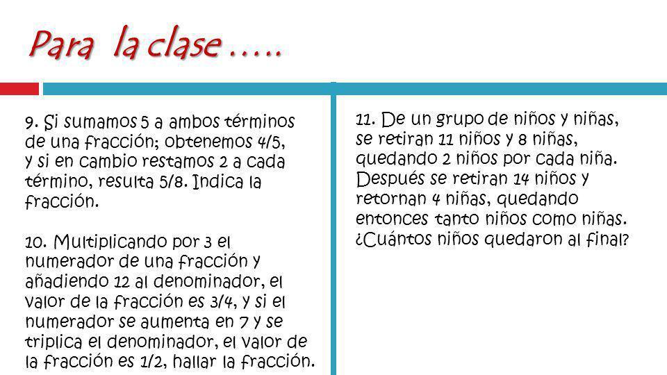 Para la clase …..9.