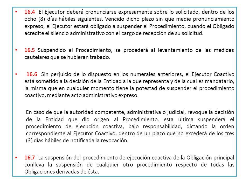 16.4 El Ejecutor deberá pronunciarse expresamente sobre lo solicitado, dentro de los ocho (8) días hábiles siguientes.