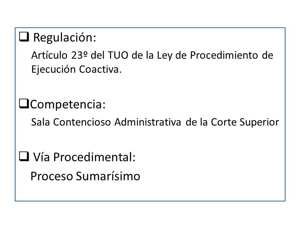 Regulación: Artículo 23º del TUO de la Ley de Procedimiento de Ejecución Coactiva.