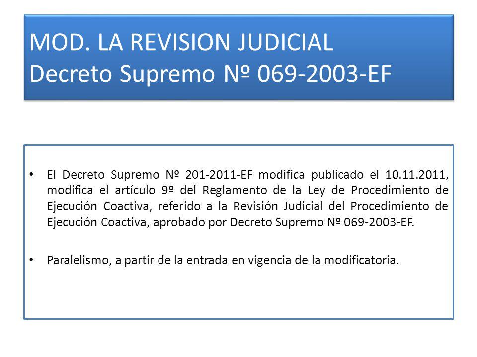 MOD. LA REVISION JUDICIAL Decreto Supremo Nº 069-2003-EF El Decreto Supremo Nº 201-2011-EF modifica publicado el 10.11.2011, modifica el artículo 9º d